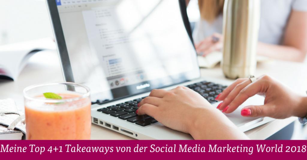 Takeaways Social Media Marketing World