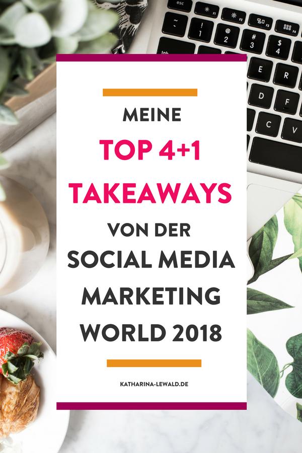 Takeaways Social Media Marketing World 2018