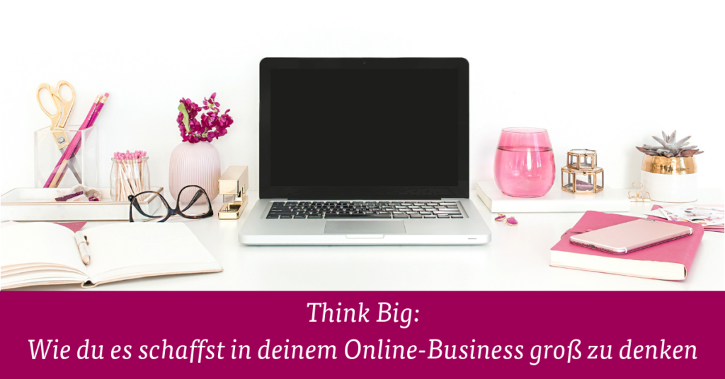 Think Big im Onlinebusiness