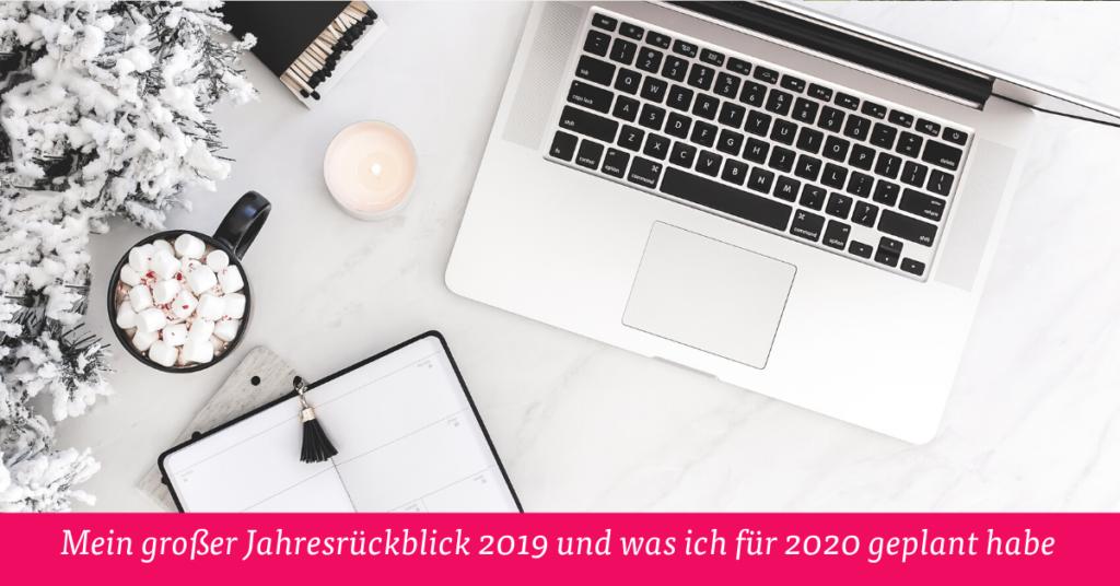 Mein großer Jahresrückblick 2019 und was ich für 2020 geplant habe