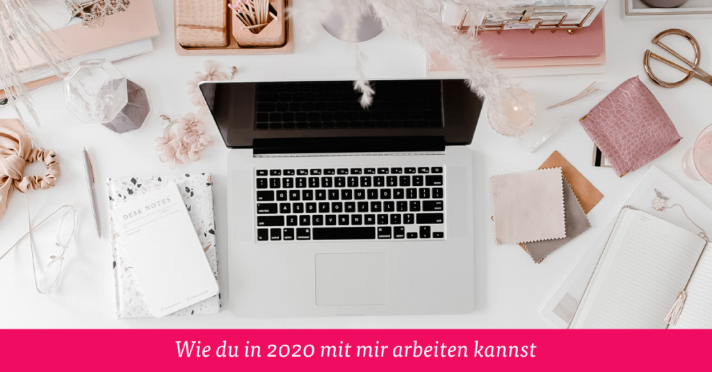 Wie du in 2020 mit mir arbeiten kannst