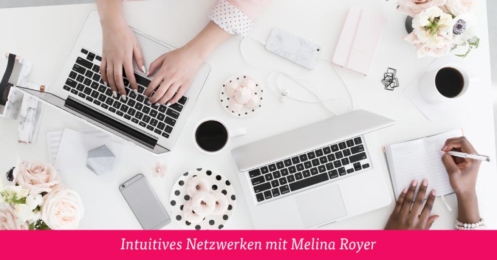 Intuitives Netzwerken mit Melina Royer