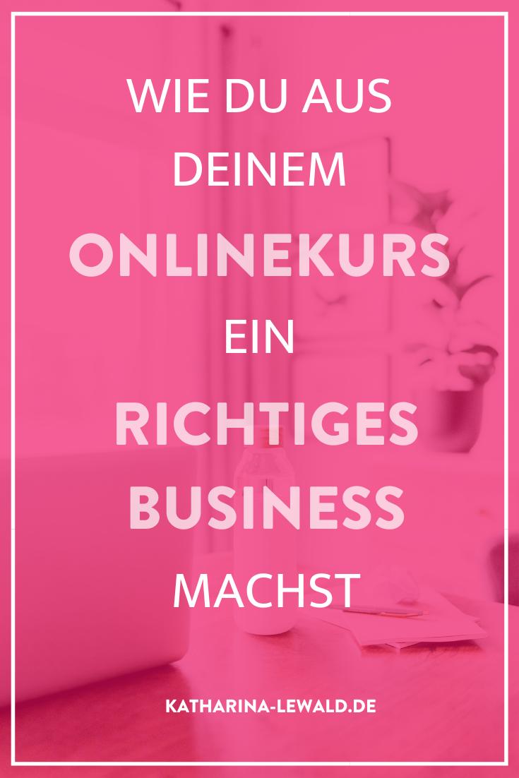 Wie du aus deinem Onlinekurs ein richtiges Business machst