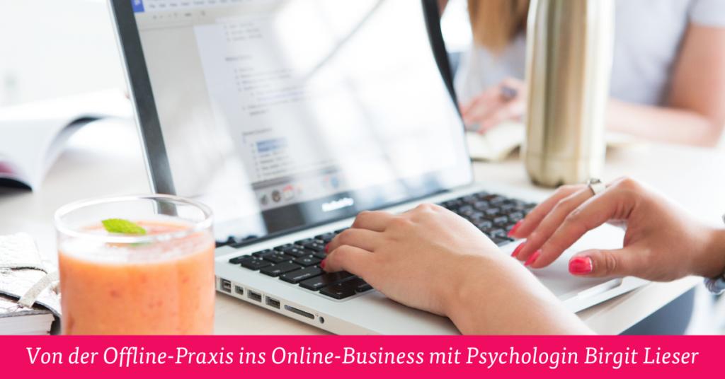 Von der Offline-Praxis ins Online-Business mit Psychologin Birgit Lieser