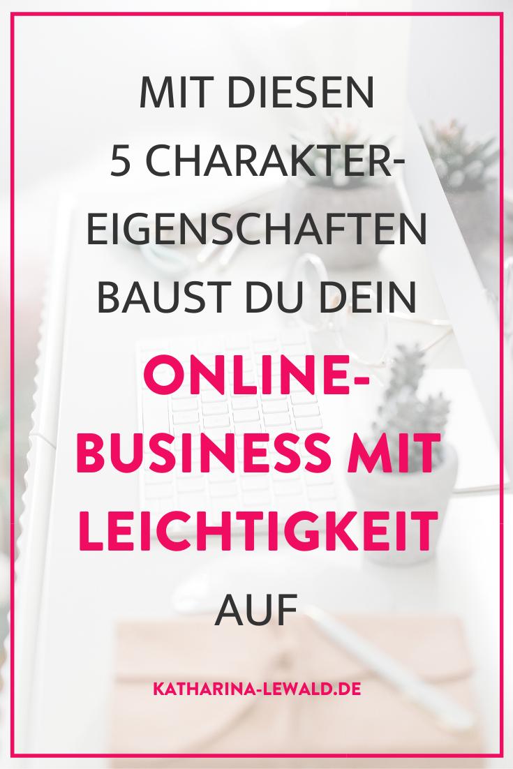 Mit diesen 5 Charaktereigenschaften baust du dein Online-Business mit Leichtigkeit auf