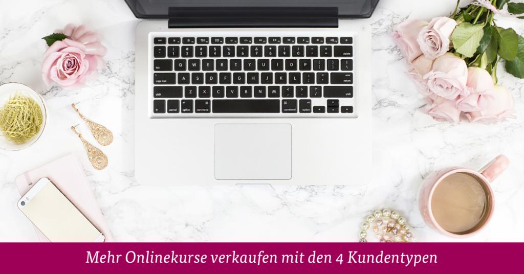 Mehr Onlinekurse verkaufen mit den 4 Kundentypen