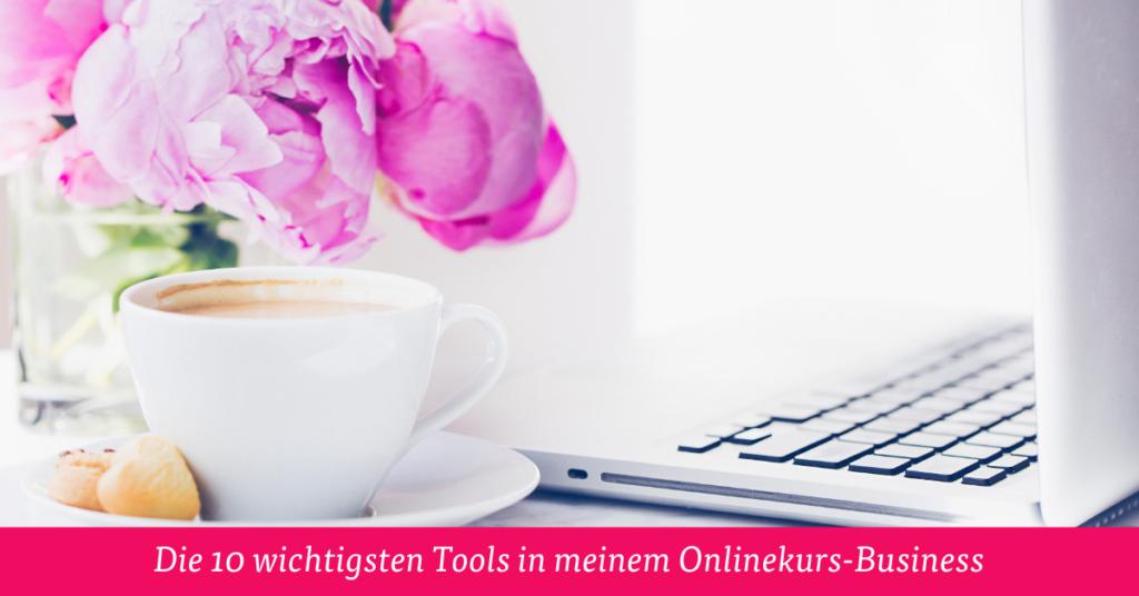 Die 10 wichtigsten Tools in meinem Onlinekurs-Business
