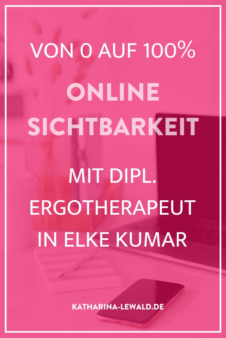 Von 0 auf 100% Online-Sichtbarkeit mit Dipl. Ergotherapeutin Elke Kumar