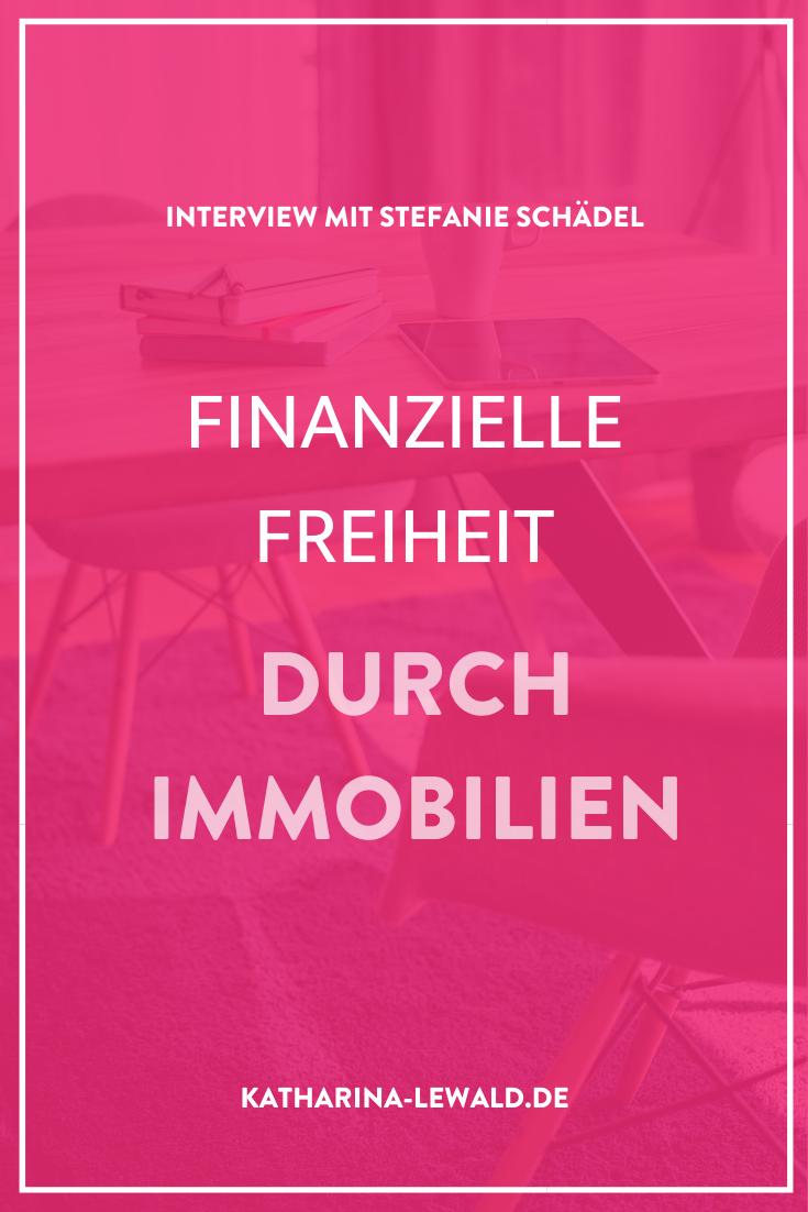 Finanzielle Freiheit durch Immobilien mit Stefanie Schädel