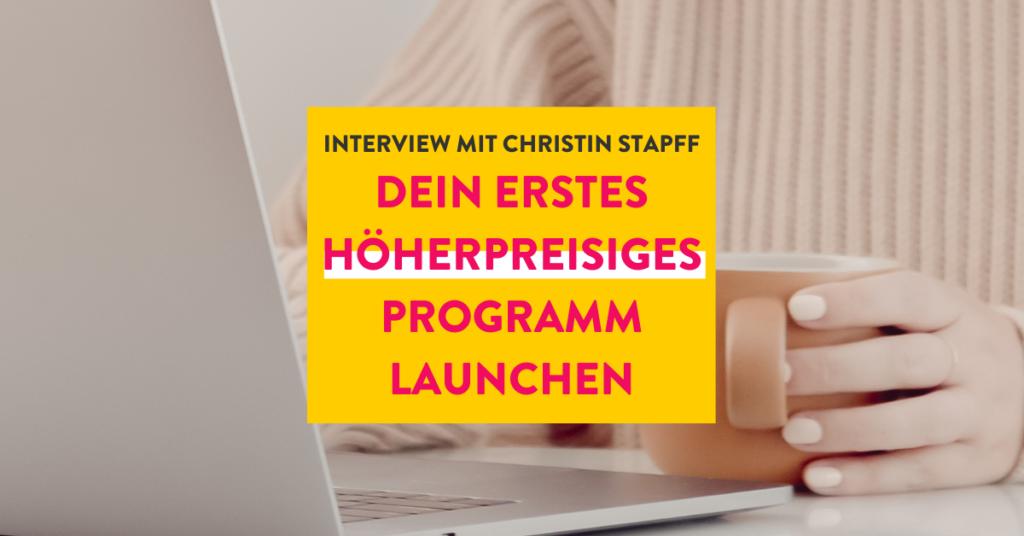 Dein erstes höherpreisiges Programm launchen mit Christin Stapff