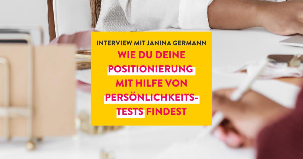 Wie du deine Positionierung mit Hilfe von Persönlichkeitstests findest mit Janina Germann