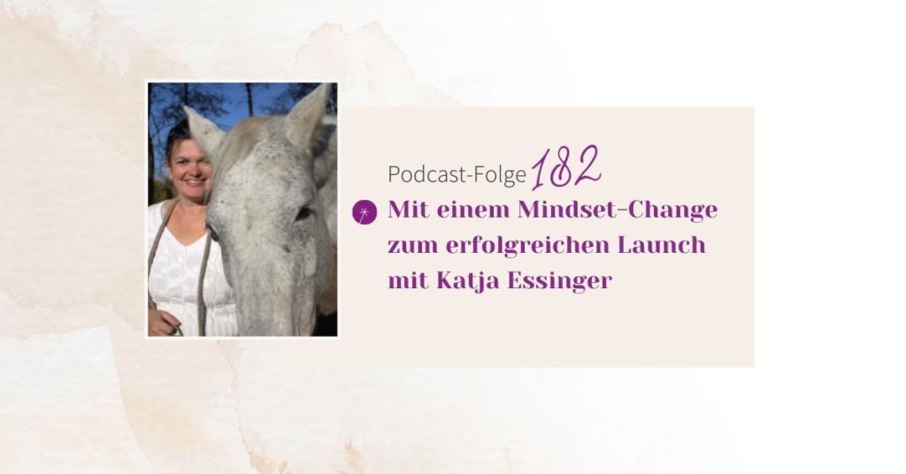 Mit einem Mindset-Change zum erfolgreichen Launch mit Katja Essinger