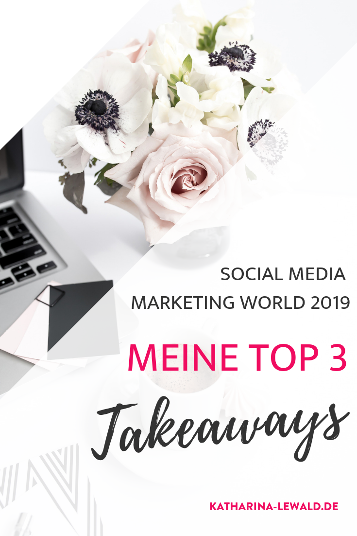 Meine Top 3 Takeaways von der Social Media Marketing World 2019