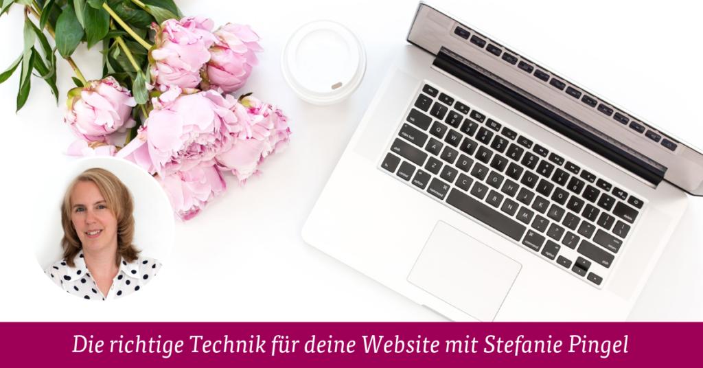 Die richtige Technik für deine Website mit Stefanie Pingel