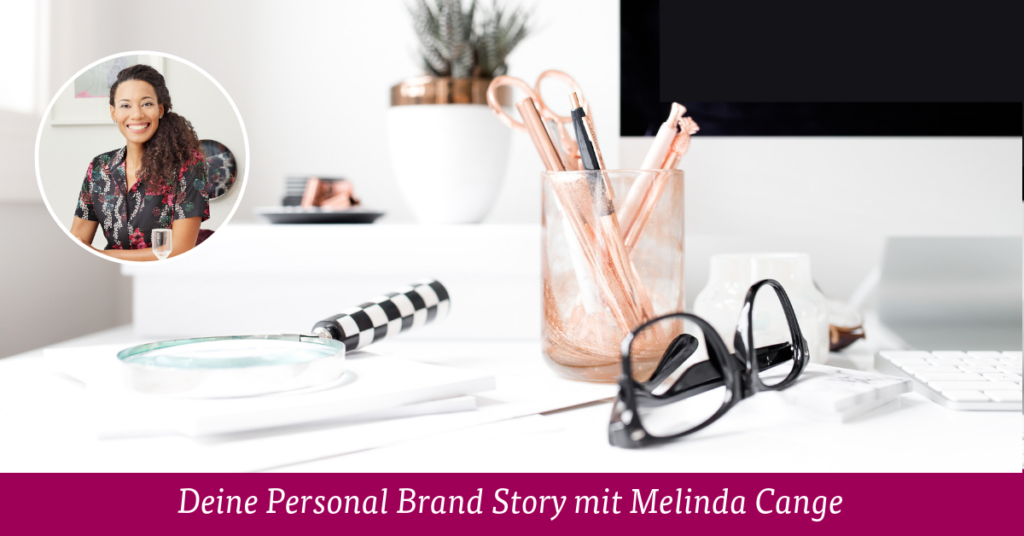 Deine Personal Brand Story mit Melinda Cange