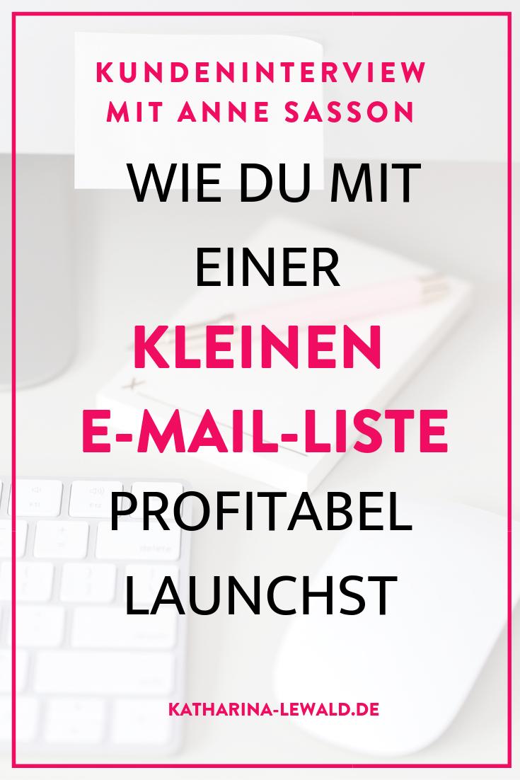 Wie du mit einer kleinen E-Mail-Liste profitabel launchst mit Anne Sasson