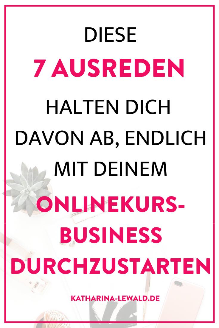 Diese 7 Ausreden halten dich davon ab endlich mit deinem Onlinekurs-Business durchzustarten