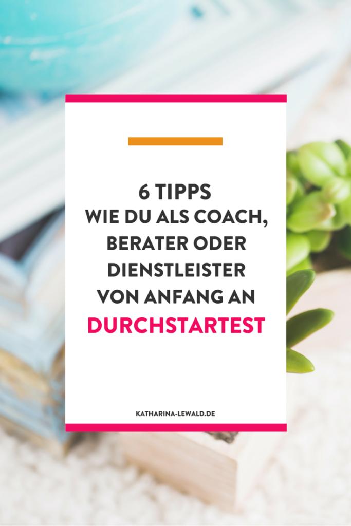 Du willst ein erfolgreiches Business als Coach, Berater oder Dienstleister starten? Hier sind Tipps wie du von Anfang an richtig Gas gibst. Klicke um den Artikel zu lesen oder pinne ihn für später.