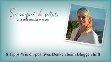 8 Tipps: Wie dir positives Denken beim Bloggen hilft