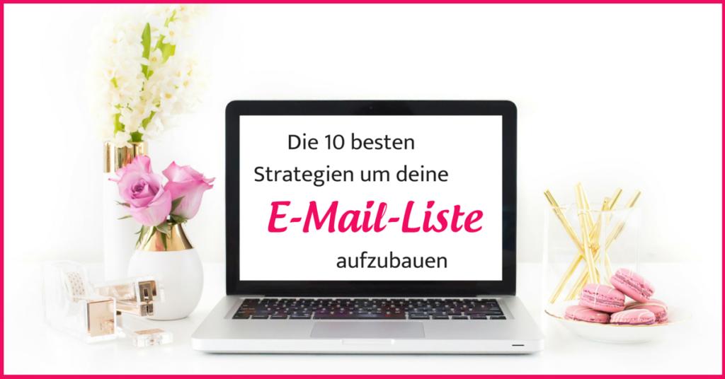 Die 10 besten Strategien um deine E-Mail-Liste aufzubauen
