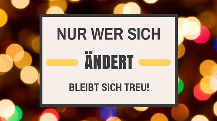 """Zitat """"Nur wer sich ändert, bleibt sich treu."""""""