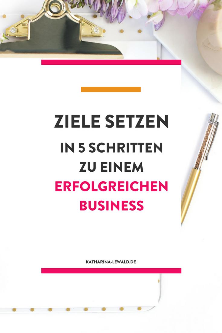 Ziele setzen: In 5 Schritten zum erfolgreichen Business